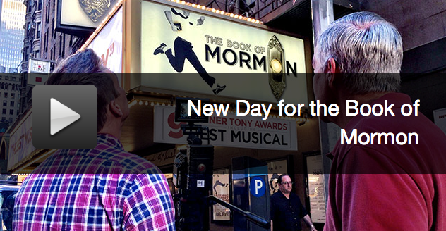 NEW VIDEO: NEW DAY FOR THE BOOK OF MORMON