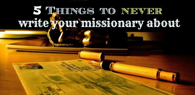 5 Things NOT to Write Your Missionary