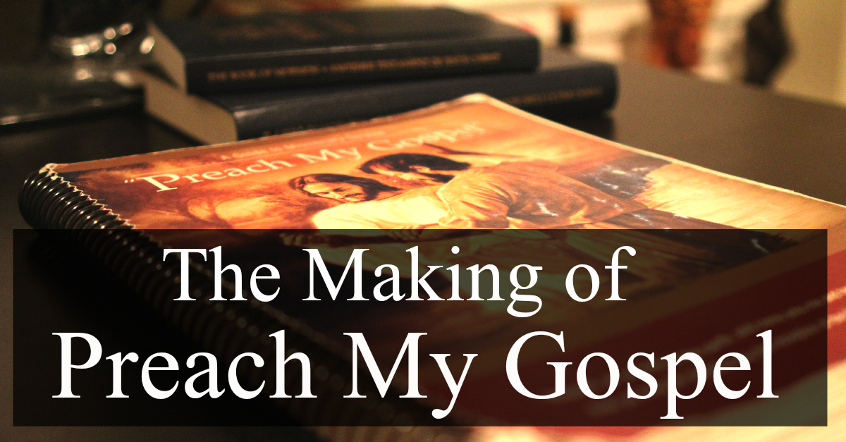 The History of Preach My Gospel