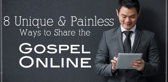 8 Unique and Painless Ways to Share the Gospel Online