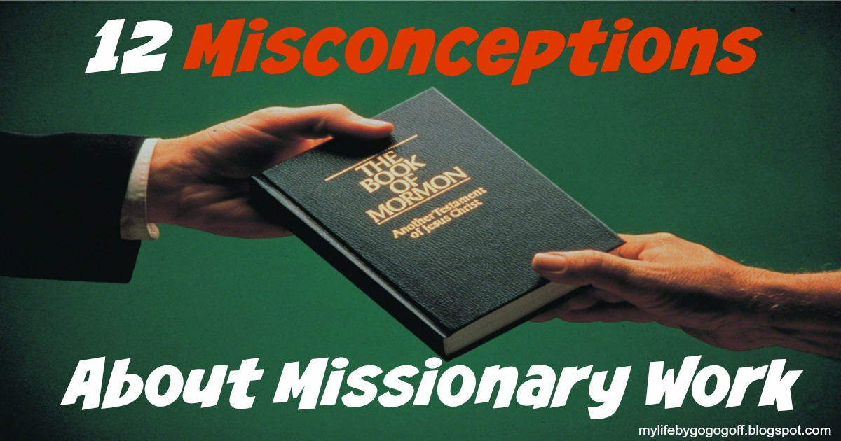 12 Misconceptions About Missionary Work