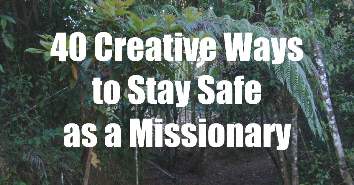40 Creative Safety Tips for LDS Missionaries