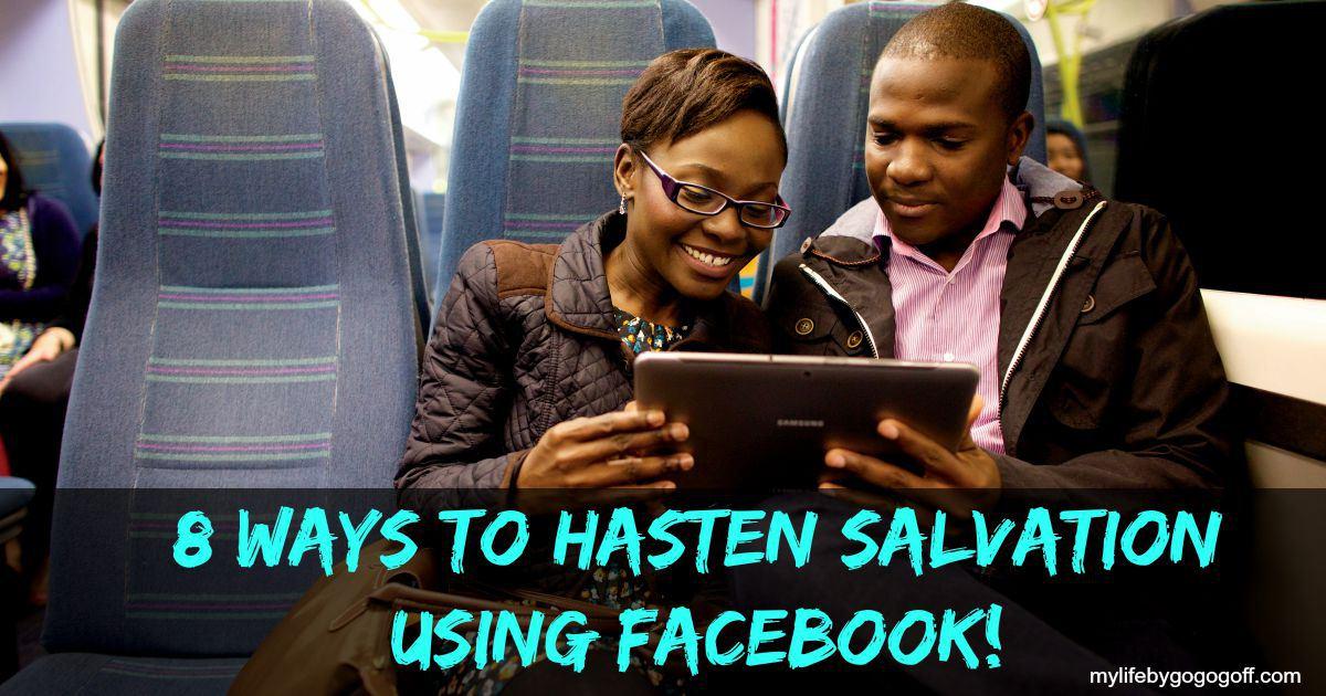 8 Ways to Hasten Salvation Using Facebook!