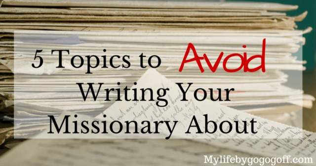 5 Topics to Avoid Writing Your Missionary About