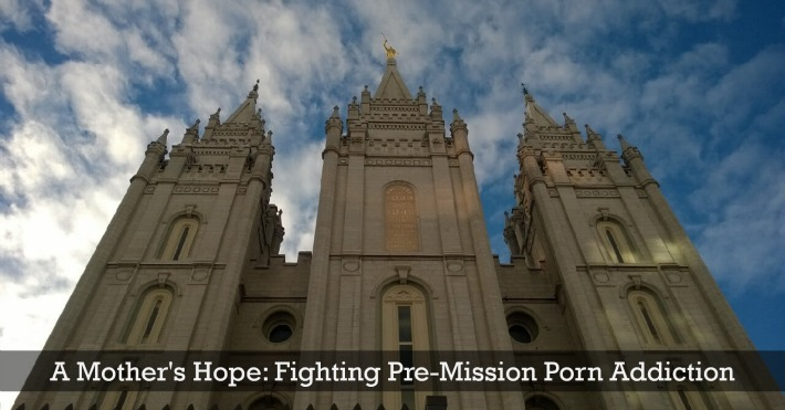 A Mother's Hope: Fighting Pre-Mission Porn Addiction