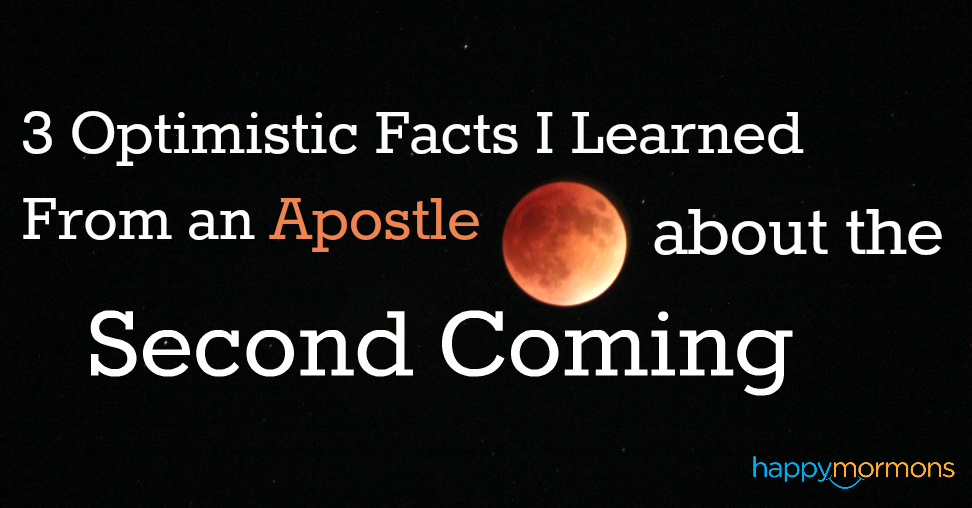 3 Optimistic Truths I Learned From an Apostle about the Second Coming