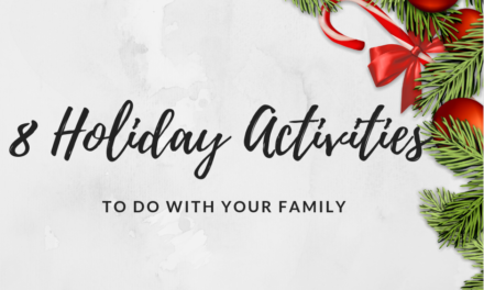 8 Holiday Activities To Do With Your Family