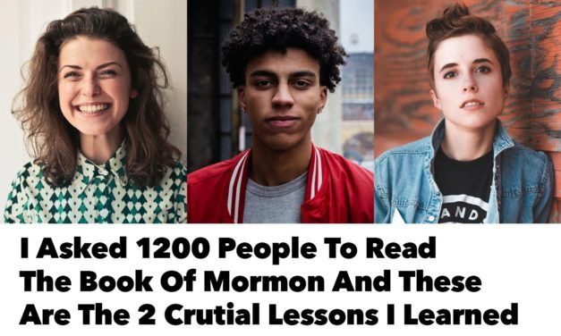 I asked 1200 people to read the Book of Mormon and these are the Two Crucial Lessons I Learned